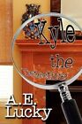 Kyle The Detective 9781451220421 by A. E. Lucky Paperback