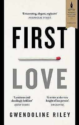 1 of 1 - First Love by Gwendoline Riley (Paperback, 2017)