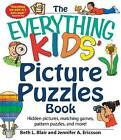 The Everything Kids' Picture Puzzles Book: Hidden Pictures, Matching Games, Pattern Puzzles, and More! by Jennifer A. Ericsson, Beth L. Blair (Paperback, 2014)