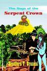 Saga of The Serpent Crown 9781420861570 by Bradford T. Brazeal Paperback