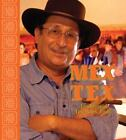 Mex Tex : Traditional Tex-Mex Taste by Matt, Jr. Martinez (2006, Hardcover)