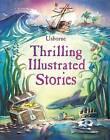 Thrilling Illustrated Stories by Usborne Publishing Ltd (Hardback, 2015)