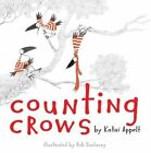 Counting Crows by Kathi Appelt 9781442423275 (hardback 2015)