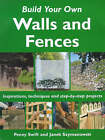 Build Your Own Outdoor Walls and Fences by Janek Szymanowski, Penny Swift (Paperback, 2001)