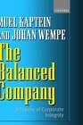 The Balanced Company: A Theory of Corporate Integrity by Johan Wempe, S. P. Kaptein, Muel Kaptein (Hardback, 2002)