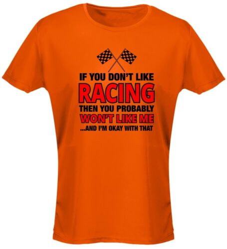 If You Don/'t Like Racing You Won/'t Like Me Womens T-Shirt 8 Colours 8-20 by sw