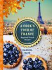 A Cook's Tour of France von Gabriel Gate (2015, Gebundene Ausgabe)