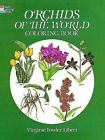 Orchids of the World by Virginie Fowler Elbert (1984, Paperback)