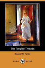 The Tangled Threads (Dodo Press) by Eleanor H Porter (Paperback / softback, 2007)