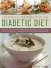 Everyday Cooking for the Diabetic Diet: Expert Advice About Managing Diabetes, with a Full Guide to Healthy Living and Over 80 Delicious Recipes by Bridget Jones (Hardback, 2013)