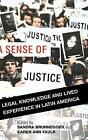 A Sense of Justice: Legal Knowledge and Lived Experience in Latin America by Stanford University Press (Hardback, 2016)