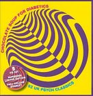 Chocolate Soup for Diabetics, Vols. 1-5: 82 UK Psych Classics [Box] by Various Artists (CD, Aug-2010, 5 Discs, Past & Present Records (UK))