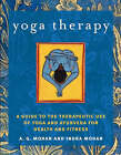 Yoga Therapy: A Guide to the Therapeutic Use of Yoga and Ayurveda for Health and Fitness by A.G. Mohan (Paperback, 2004)