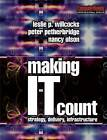 Making IT Count: Strategy, Delivery, Infrastructure by Leslie P. Willcocks, Nancy Olson, Peter Petherbridge (Paperback, 2002)