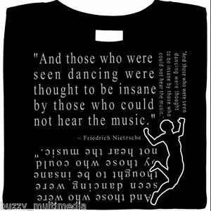 Seen-Dancing-Insane-By-Those-Who-Could-Not-Hear-Music-Nietzsche-Shirt-quote