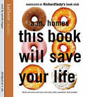 This Book Will Save Your Life by A. M. Homes (CD-Audio, 2007)