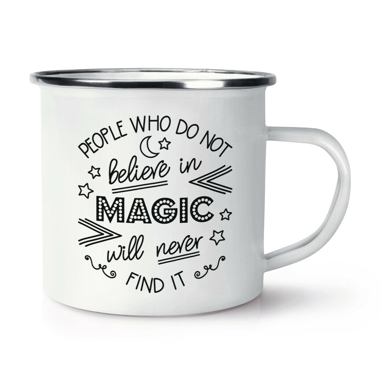 People Who Do Not Believe In Magic Will Never Find It Enamel Mug Cup Wizard