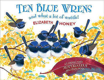 1 of 1 - Ten Blue Wrens: And What a Lot of Wattle! Elizabeth Honey P/B 2015 Like New Oz