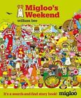 Migloo's Weekend by William Bee (Hardback, 2016)