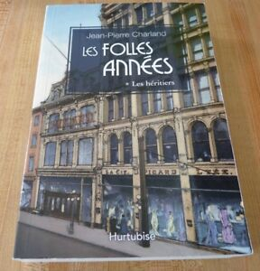 Soft-Cover-French-Book-Les-Folles-Annees-Les-Heritiers-Jean-Pierre-Charland