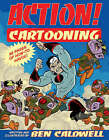 Action! Cartooning: 96 Pages of How-to Havoc! by Ben Caldwell (Paperback, 2004)
