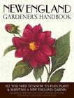 New England Gardener's Handbook: All You Need to Know to Plan, Plant & Maintain a New England Garden by Jacqueline Heriteau, Holly Hunter Stonehill (Paperback / softback, 2012)