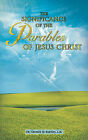 The Significance of the Parables of Jesus Christ by George M Barton (Paperback / softback, 2007)