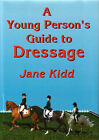 A Young Person's Guide to Dressage by Jane Kidd (Hardback, 1997)