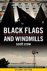 Black Flags and Windmills: Hope, Anarchy, and the Common Ground Collective by Scott Crow (Paperback, 2014)
