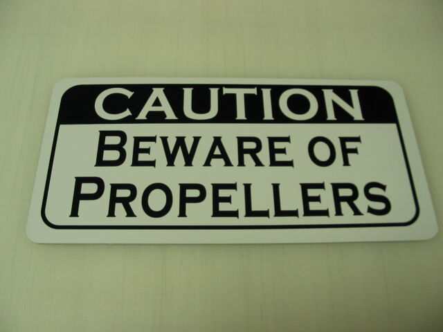 CAUTION BEWARE OF PROPELLERS Metal Sign Plane Military Aircraft Airport Airplane