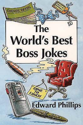 The World's Best Boss Jokes (World's best jokes), Phillips, Edward, Very Good Bo