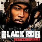 The Black Rob Report [PA] by Black Rob (CD, Oct-2005, Bad Boy Entertainment)