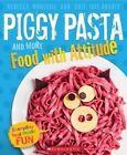 Piggy Pasta and More Food with Attitude by Rebecca Woolfall, Suzi Tait-Bradly (Paperback, 2014)