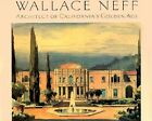 Wallace Neff: Architect of California's Golden Age by Alson Clark, David Gebhard (Paperback, 2000)
