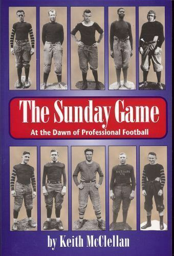 The Sunday Game: At the Dawn of Professional Football [Ohio History and Culture]