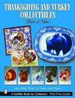 Thanksgiving and Turkey Collectibles: Then and Now by John Wesley Thomas, Sandra Lynn Thomas (Paperback, 2004)