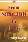 From Sand Hill to Pine by Bret Harte (Paperback / softback, 2010)