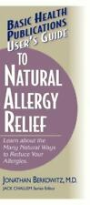 User's Guide to Natural Allergy Relief: Learn About the Many Ways to R-ExLibrary
