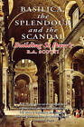 Basilica: The Splendour and the Scandal Building St Peter's by R. A. Scott (Paperback, 2008)