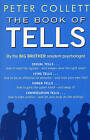 Book of Tells: How to Read People's Minds from Their Actions by Peter Collett (Paperback, 2004)