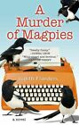 A Murder of Magpies by Judith Flanders (Hardback, 2015)