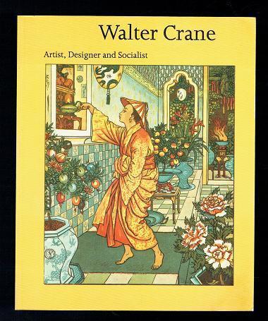 Walter Crane, 1845-1915. Artist, Designer and Socialist. Lund Humphries 1989 VG