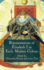 Representations of Elizabeth I in Early Modern Culture by Palgrave Macmillan (Hardback, 2011)