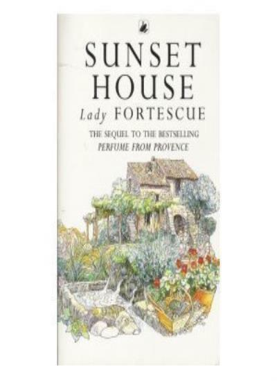 Sunset House: More Perfume from Provence By Winifred Fortescue