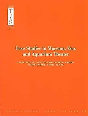 Case Studies in Museum, Zoo and Aquarium Theater by Hughes, Catherine