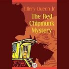 The Red Chipmunk Mystery by Ellery Queen, Jr. (CD-Audio, 2015)