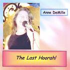 The Last Hoorah! by Anne DeMille (CD, Jun-2005, Second Chants Records)