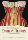 The Dictionary of Fashion History by P. E. Cunnington, C. Willett Cunnington, Valerie Cumming (Paperback, 2010)