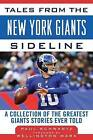 Tales from the New York Giants Sideline: A Collection of the Greatest Giants Stories Ever Told by Paul Schwartz (Hardback, 2011)