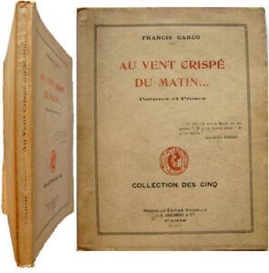 Détails Sur Au Vent Crispé Du Matin Poèmes Et Proses 1913 Francis Carco 1ère édition Poésie